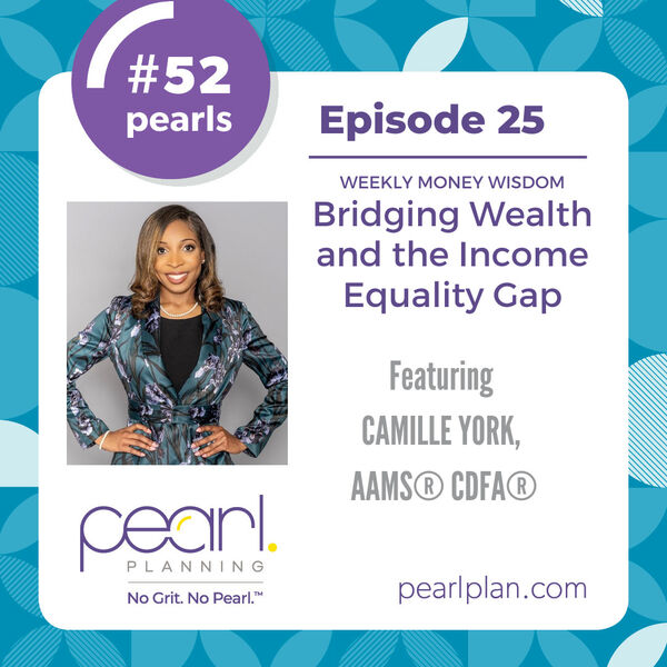 Episode 25: Bridging Wealth and Income Equality with Camille York
